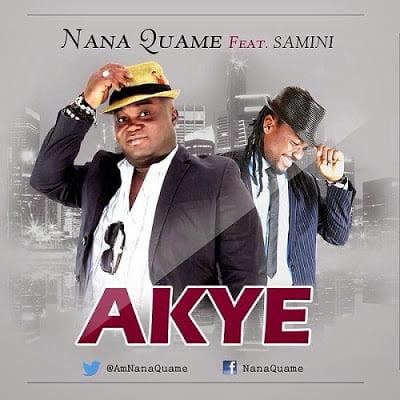 NanaQuame AKYEFt.SaminiProdbyKaywa - Nana Quame Ft. Samini - AKYE  (Prod by Kaywa)