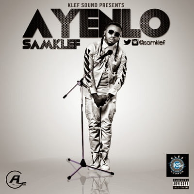 Samklef Ayenloblissghlatestnigerianmusic - Samklef - Ayenlo (Life Goes On)