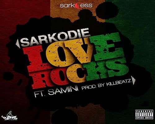 SarkodieFeatSamini LoveRocksProdbyKillbeatz - Music: Love Rocks - Sarkodie Ft. Samini (Prod by Killbeatz)
