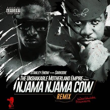 StanleyEnowfeat.Sarkodie–NjamaNjamaCowRemix - Music: Stanley Enow ft. Sarkodie - Njama Njama Cow Remix