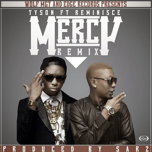 Tyson ft. Reminisce - Mercy (Remi)