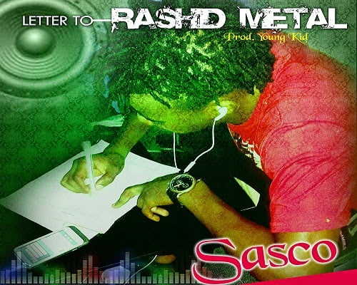 SASCO - LETTER TO RASHID METAL (PROD BY YOUNGKID)