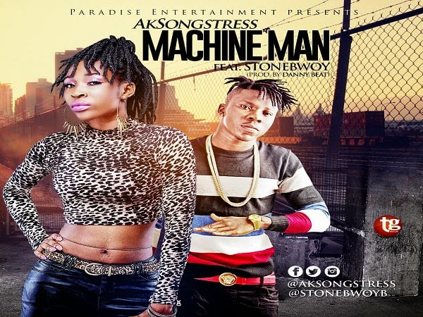AKSongstressft.Stonebwoy MachineMan - Music: AK Songstress ft. Stonebwoy - Machine Man (Dancehall)