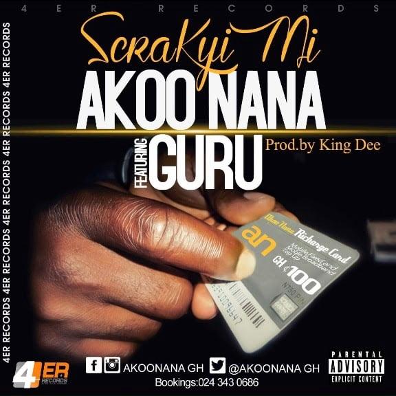 Music: Akoo Nana - Srakyi Ft. Guru (Prod by Kin Dee)