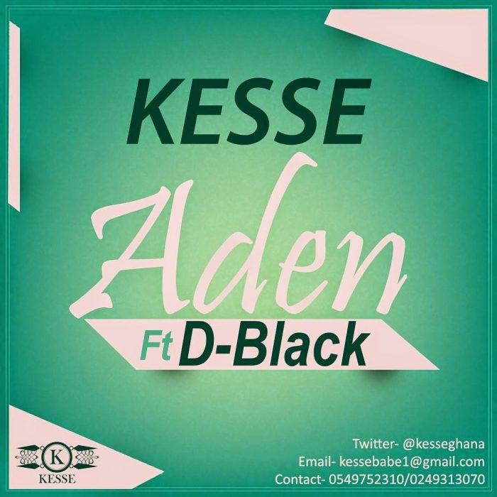 Music: Kesse ft D-Black - Aden (Prod By Genius Selection)