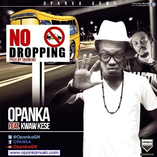 Opanka NoDroppingFt.KwawKeseProdbyShawerswww.blissgh.com  - Music: Opanka - No Dropping Ft. Kwaw Kese (Prod by Shawers)