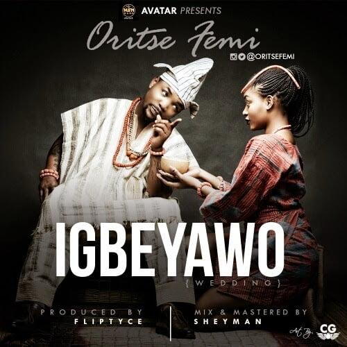 OritseFemi Igbeyawowww.blissgh.com  - Music: Oritse Femi - Igbeyawo