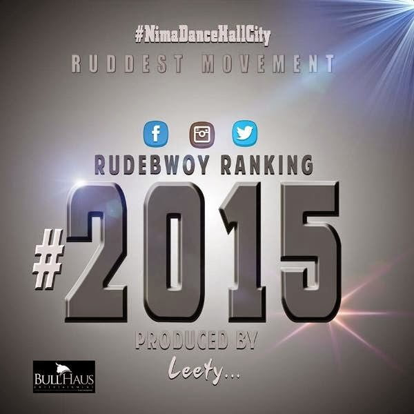 Rudebwoy Ranking - 2015 (Prod by Leety Creation)