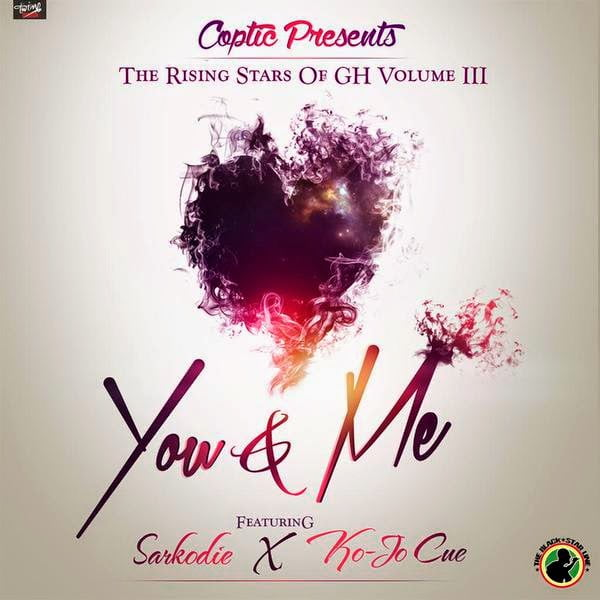 Music: You And Me ft. Sarkodie & Kojo Cue -  (Prod By Coptic)
