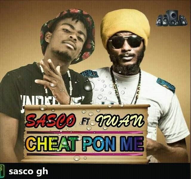 Sascoft.IwanCheatPonMewww.blissgh.com - Music: Sasco ft. Iwan Cheat Pon Me