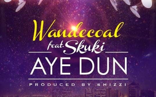 Music: Wandecoal ft Skuki  - Aye dun