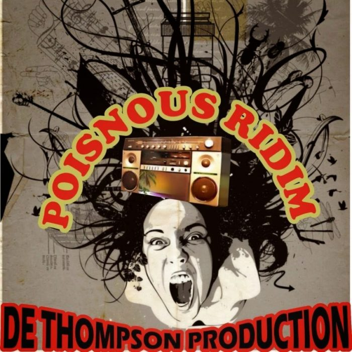 DeThompsonProduction PoisonousRiddimwww.blissgh.com  1 - De Thompson Production - Poisonous Riddim