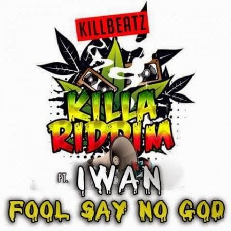 IWAN Fool Say No God Killa Riddim GhanaNdwom.com  450x450 - Music: IWAN - Fool Say No God (Killa Riddim)