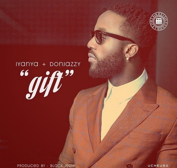 Music: Iyanya - Gift ft. Don Jazzy (Prod By Black Jezie)