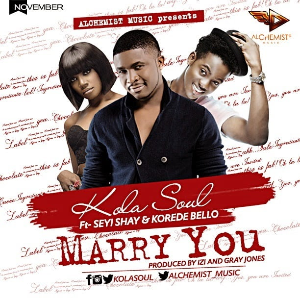 Music: Kola Soul - Marry You ft. Seyi Shay & Korede Bello