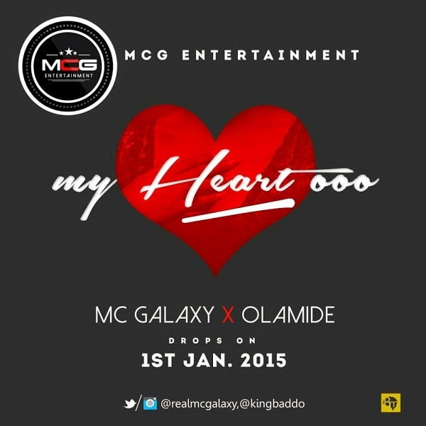 Music: Mc Galaxy ft. Olamide - My Heart O