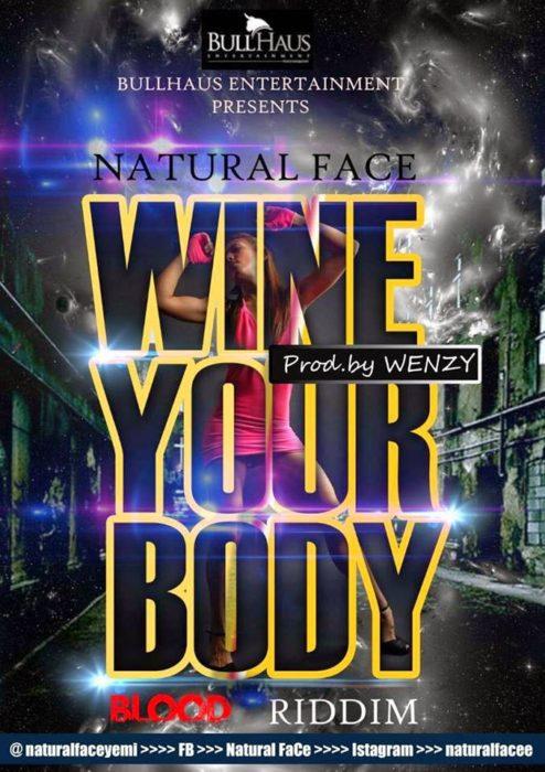 NaturalFace WineUrBodyProdbyWenzywww.blissgh.com  - Music: NaturalFace - WineUrBody ( Prod by Wenzy )
