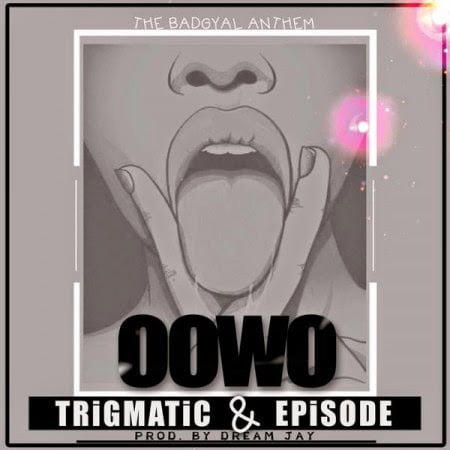 TrigmaticEpisode OowoProdByDreamJay - Music: Trigmatic & Episode - Oowo (Prod By Dream Jay)
