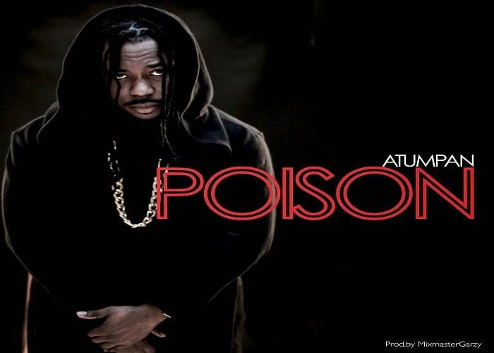 poison1a - Music: Atumpan - Poison (Prod By Masta Garzy)
