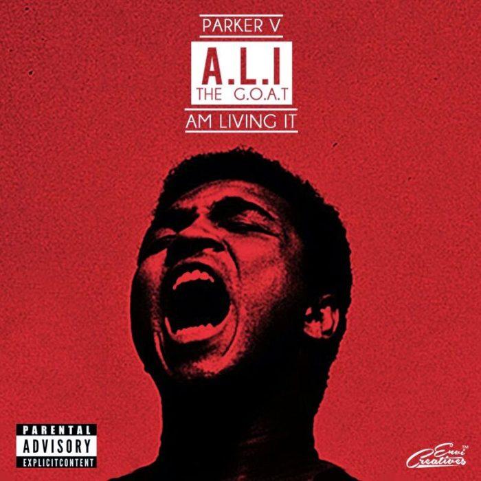 A.l.itheG .O.A.T - Parker V - A.L.I the G.O.A.T Dropping soon!!!
