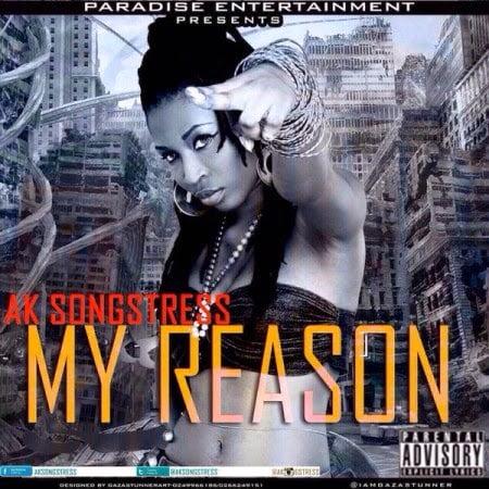 Music: AK Songstress - My Reason (Prod by Danny Beatz)