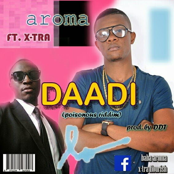 Music: Aroma - DAADI ft. X-Tra (POISONOUS RIDDIM - Prod.by DDT)