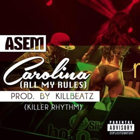 Music: Asem - Carolina (all my rules) (Killa Riddim) mixed by mikemillz