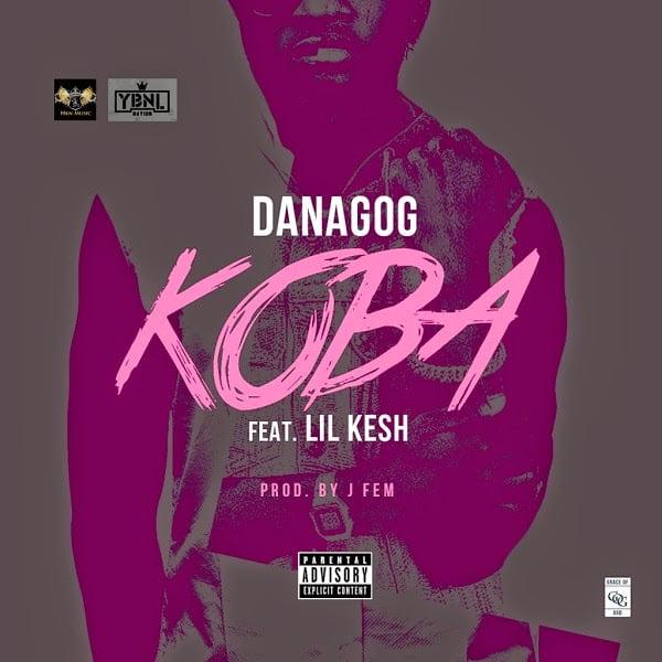 Music: Danagog - Koba ft. Lil Kesh