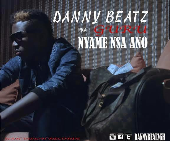 Music: Danny Beatz - Nyame Nsa Ano Ft. Guru (Prod by DannyBeatz)