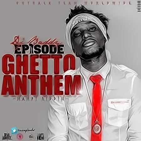 Episode GhettoAnthemMampiRiddimwww.blissgh.com  - Music: Episode - Ghetto Anthem (Mampi Riddim)