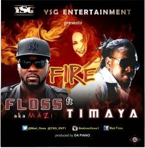 Music: Floss ft. Timaya - Fire