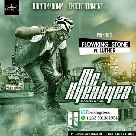 FlowkingStone MeKyeakyeaft.LutherProdbyCabumwww.blissgh.com  - Music: Flowking Stone ft. Luther - Me Kyeakyea  (Prod by Cabum)