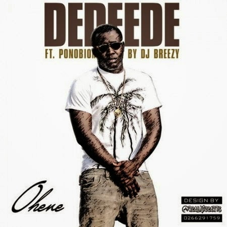 Music: Kontihene - Dedeede ft. Yaa Pono (Prod. by DJ Breezy)