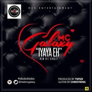McGalaxy IyayaEh@blissghontwitter - Music: Mc Galaxy - Iyaya Eh
