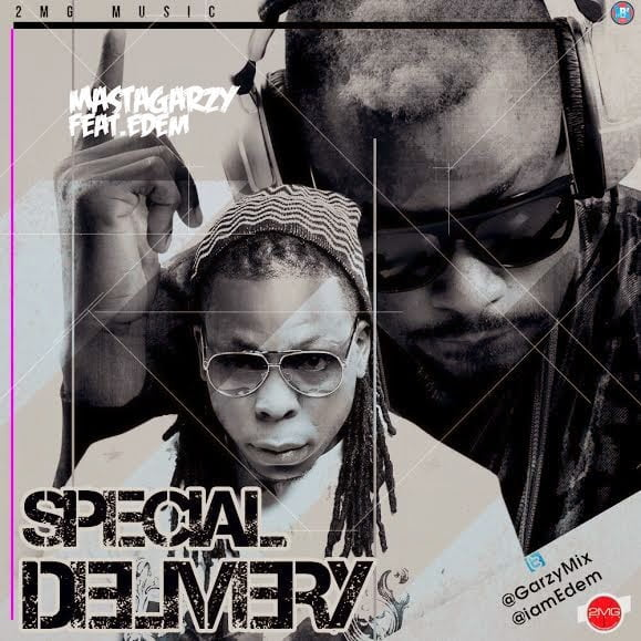 Music: Mix Masta Garzy - Special Delivery ft. Edem