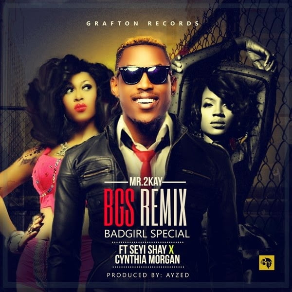 Mr 2Kay - Bad Girl Special (Remix) ft. Cynthia Morgan & Seyi Shay