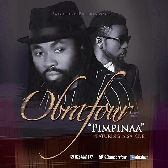 Music: Obrafuor - Pimpinaa Ft. Bisa Kdei