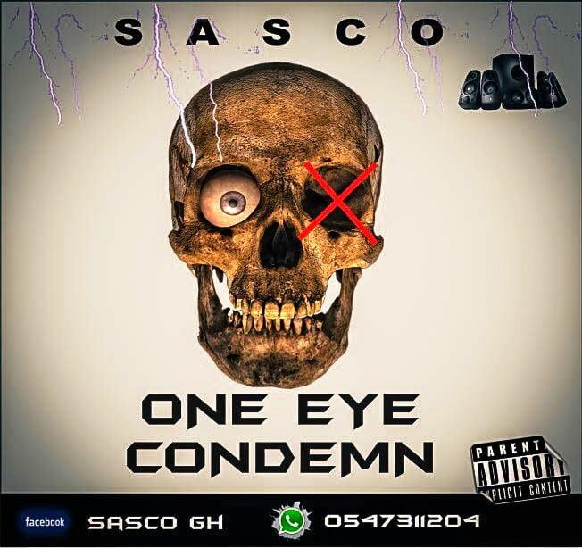 Music: Sasco - One Eye Condem (Prod. by Cocoobeat)