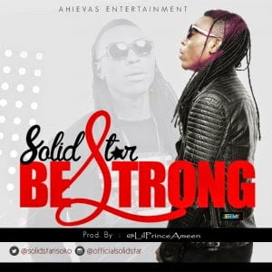 SolidStar - Be Strong download music mp3