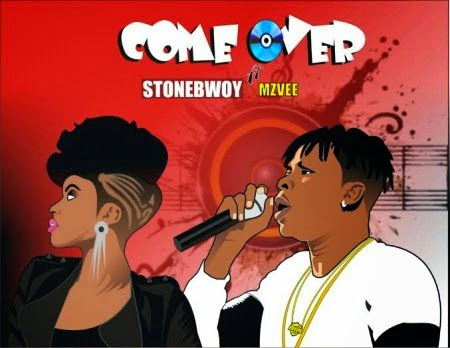 Music: Stonebwoy - Come Over ft. MzVee + Lyrics