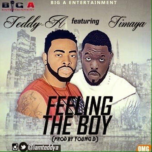Music: Teddy-A ft. Timaya - Feeling The Boy