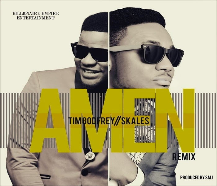 Music: Tim Godfrey - Amen (RMX) ft. Skales