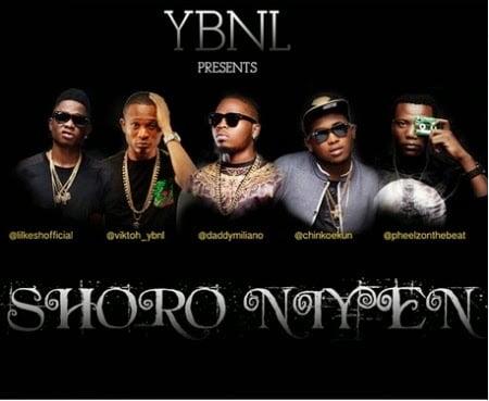 Music: YBNL - Shoro Niyen ft. Olamide, Lil Kesh, Chinko, Ekun, Viktoh (Prod. by Pheelz)