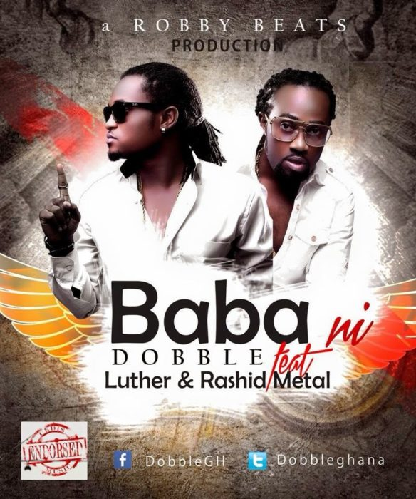 Music: Dobble - Baba Ni ft. Luther & Rashid Metal (Prod. by Robby Beats)