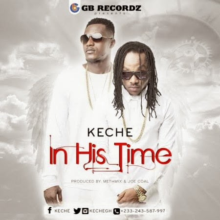 Keche - In His Time (Prod By Methmix Joe Coal)