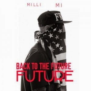 Music: M.I & Milli - Back To The Future