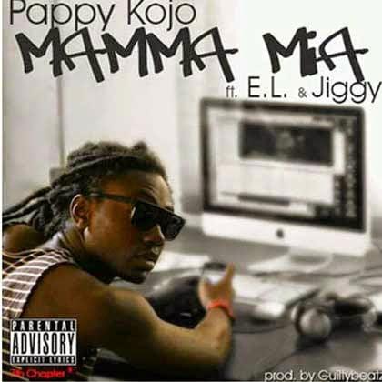 PappyKojoft.ELJiggy MammaMiawww.blissgh.com  - Pappy Kojo - Mamma Mia ft. EL , Jiggy