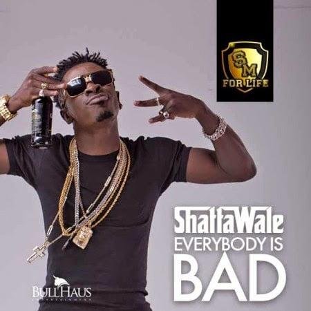Music: Shatta Wale ft. Joint 77 - Everybody Is Bad (Onipa Biaa Y3 Bad)