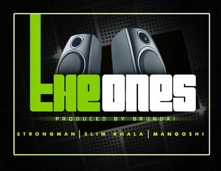 Music: Strongman - Mangoshie & Slim Khala - The Ones (Prod. by Brundai)