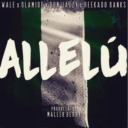 Wale x Don Jazzy x Olamide x Reekado Banks - Allelu